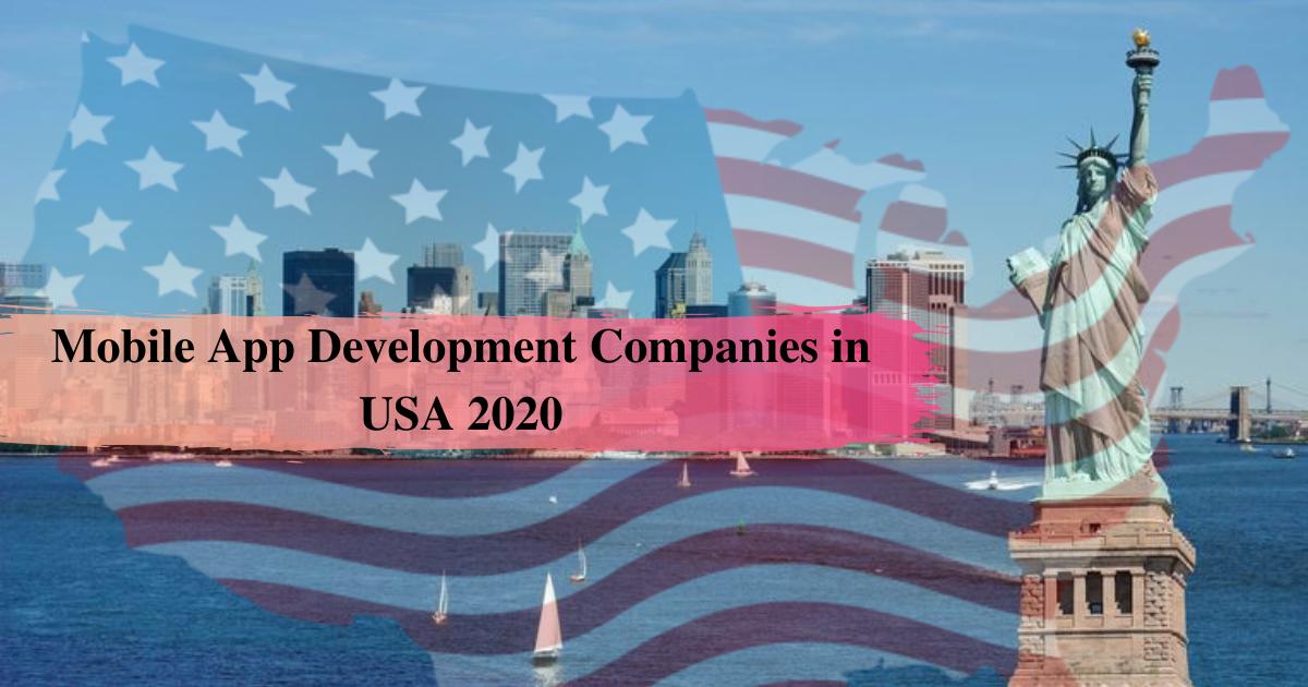 Top 15+ Mobile App Development Companies in USA 2020