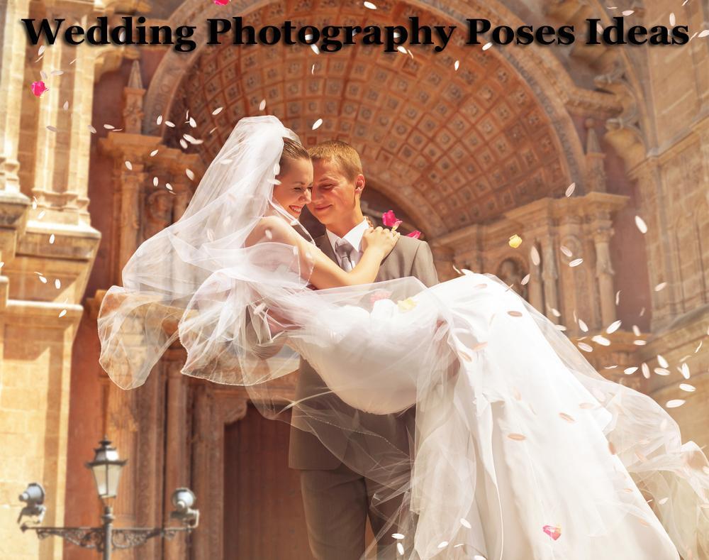 Top 10 Best Wedding Photography Poses Ideas - WritersEvoke